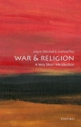 War and Religion: A Very Short Introduction (Very Short Introductions) Cover Image