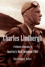 Charles Lindbergh: A Religious Biography of America's Most Infamous Pilot (Library of Religious Biography (Lrb)) Cover Image