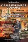 VIEJAS ESTAMPAS CUBANAS. Historias, costumbres y tradiciones de la Cuba Eterna Cover Image
