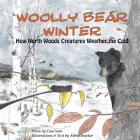 Woolly Bear Winter: How North Woods Creatures Weather the Cold Cover Image