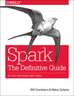 Spark: The Definitive Guide: Big Data Processing Made Simple Cover Image