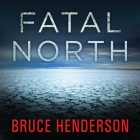 Fatal North Lib/E: Murder and Survival on the First North Pole Expedition Cover Image