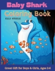 Baby Shark Coloring Book: Baby Shark Coloring Pages Color Wonder Preschool Toddler Learning, for ages 4-8,8-12. Cover Image