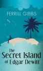 The Secret Island of Edgar Dewitt Cover Image