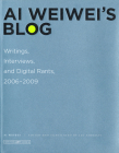 AI Weiwei's Blog: Writings, Interviews, and Digital Rants, 2006-2009 (Writing Art) Cover Image