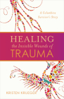 Healing the Invisible Wounds of Trauma: A Columbine Survivor's Story Cover Image