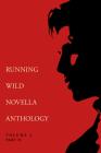 Running Wild Novella Anthology Volume 2: Part 2 Cover Image