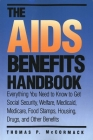 The AIDS Benefits Handbook: Everything you need to know to get Social Security, Welfare, Medicaid, Medicare, Food Stamps, Housing... (Yale Fastback Series) Cover Image