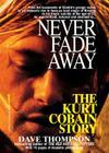 Never Fade Away: The Kurt Cobain Story Cover Image