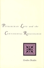Petrarchan Love and the Continental Renaissance Cover Image