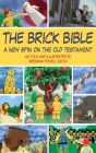 The Brick Bible: A New Spin on the Old Testament Cover Image