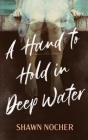 A Hand to Hold in Deep Water Cover Image