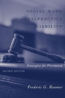 Social Work Malpractice and Liability: Strategies for Prevention Cover Image