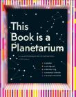 This Book Is a Planetarium: And Other Extraordinary Pop-Up Contraptions Cover Image