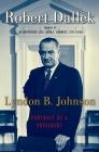 Lyndon B. Johnson: Portrait of a President Cover Image