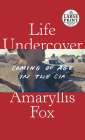 Life Undercover: Coming of Age in the CIA Cover Image