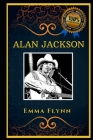 Alan Jackson: Honky-Tonky and Country Musician, the Original Anti-Anxiety Adult Coloring Book Cover Image
