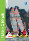Training to Win: Training Exercises for Solo Boats, Groups and Those with a Coach (Sail to Win #6) Cover Image