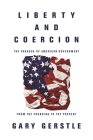 Liberty and Coercion: The Paradox of American Government from the Founding to the Present Cover Image