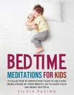 Bedtime Meditations for Kids: A Collection of Medication Tales to Help Kids Being Aware of Their Breath, Go to Sleep Calm and Being Grateful. Cover Image