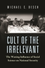Cult of the Irrelevant: The Waning Influence of Social Science on National Security Cover Image
