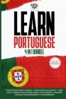 Learn Portuguese - 4 in 1 Bundle: Portuguese Short Stories + Portuguese Dialogues + 1.000 Most Common Portuguese Words and Phrases. Language Lessons f Cover Image