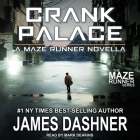 Crank Palace (Maze Runner #6) Cover Image
