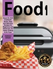 Food i Smart XL Grill Cookbook: Quick, Easy and Delicious Recipes for Beginners and Advanced. For Indoor Grilling & Air Fryer Cover Image