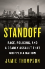 Standoff: Race, Policing, and a Deadly Assault That Gripped a Nation Cover Image