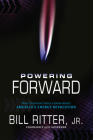 Powering Forward: What Everyone Should Know About America's Energy Revolution Cover Image