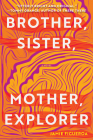 Brother, Sister, Mother, Explorer: A Novel Cover Image
