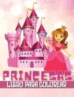 Libro para Colorear de Princesas: : Gran regalo para niños de 2 a 4 años, 4 a 8 Hermosas Ilustraciones de Princesas para Colorear Cover Image