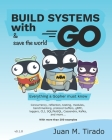 Build Systems With Go: Everything a Gopher must know Cover Image