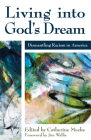 Living Into God's Dream: Dismantling Racism in America Cover Image