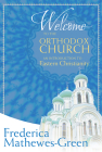 Welcome to the Orthodox Church: An Introduction to Eastern Christianity Cover Image