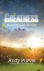 Greatness Above the Noise: Keeping Our Sports Heroes Alive Cover Image