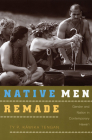 Native Men Remade: Gender and Nation in Contemporary Hawai'i Cover Image