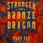 Stronger Than a Bronze Dragon Lib/E Cover Image