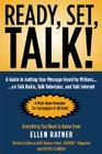 Ready, Set, Talk!: A Guide to Getting Your Message Heard by Millions on Talk Radio, Television, and Talk Internet Cover Image