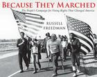 Because They Marched: The People's Campaign for Voting Rights that Changed America Cover Image