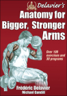 Delavier's Anatomy for Bigger, Stronger Arms Cover Image