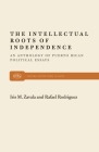 The Intellectual Roots of Independence (Monthly Review Press Classic Titles #22) Cover Image
