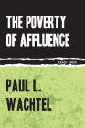 The Poverty of Affluence: A Psychological Portrait of the American Way of Life (Rebel Reads) Cover Image