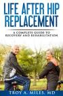 Life After Hip Replacement: A Complete Guide to Recovery & Rehabilitation Cover Image