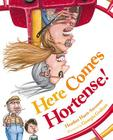 Here Comes Hortense! Cover Image