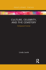 Culture, Celebrity, and the Cemetery: Hollywood Forever (Heritage) Cover Image