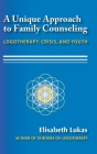 A Unique Approach to Family Counseling: Logotherapy, Crisis, and Youth Cover Image
