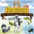 Skrappy Skrapperson's Great Adventures: Skrappy Skrapperson and His North Woods Friends Cover Image