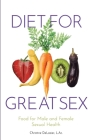 Diet for Great Sex: Food for Male and Female Sexual Health Cover Image