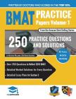 BMAT Practice Papers Volume 1: 4 Full Mock Papers, 250 Questions in the style of the BMAT, Detailed Worked Solutions for Every Question, Detailed Ess Cover Image